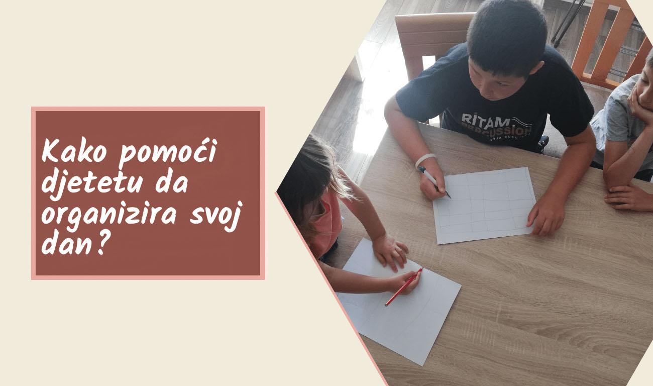 Kako pomoći djetetu da organizira svoj dan?